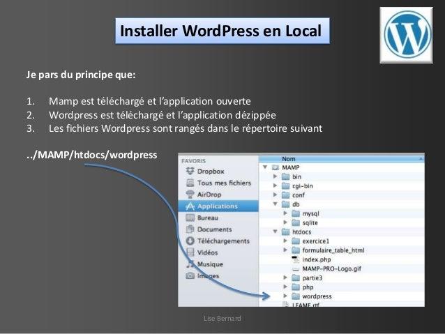 Installer WordPress en Local Je pars du principe que: 1. 2. 3.  Mamp est téléchargé et l'application ouverte Wordpress est...