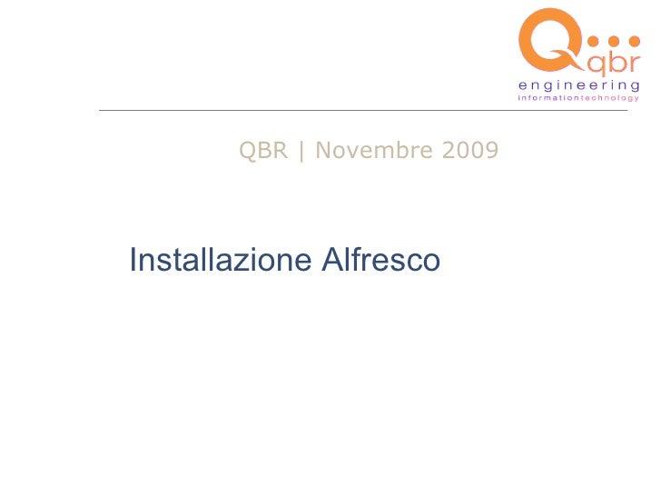 QBR | Novembre 2009Installazione Alfresco