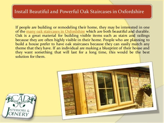Install Beautiful and Powerful Oak Staircases in Oxfordshire If people are building or remodeling their home, they may be ...