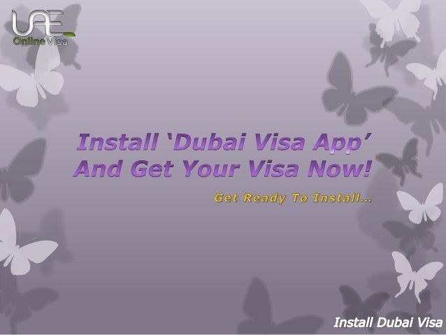 Install 'Dubai Visa App' And Get Your Visa Now!
