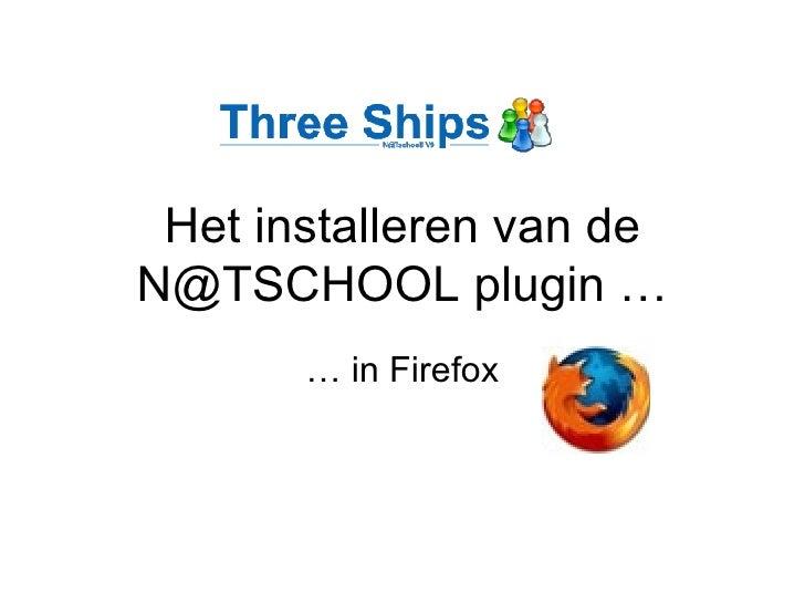 Het installeren van de N@TSCHOOL plugin … …  in Firefox