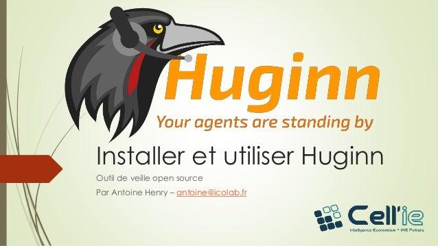 Installer et utiliser Huginn Outil de veille open source Par Antoine Henry – antoine@icolab.fr
