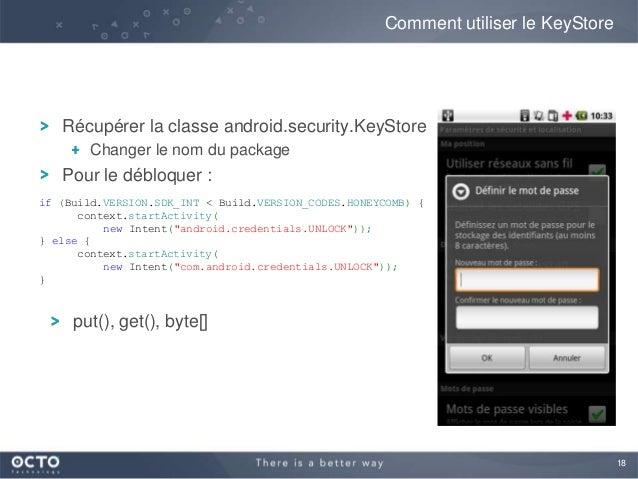 18Récupérer la classe android.security.KeyStoreChanger le nom du packagePour le débloquer :Comment utiliser le KeyStoreput...