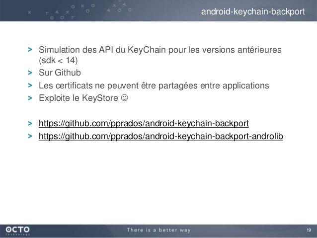 19Simulation des API du KeyChain pour les versions antérieures(sdk < 14)Sur GithubLes certificats ne peuvent être partagée...