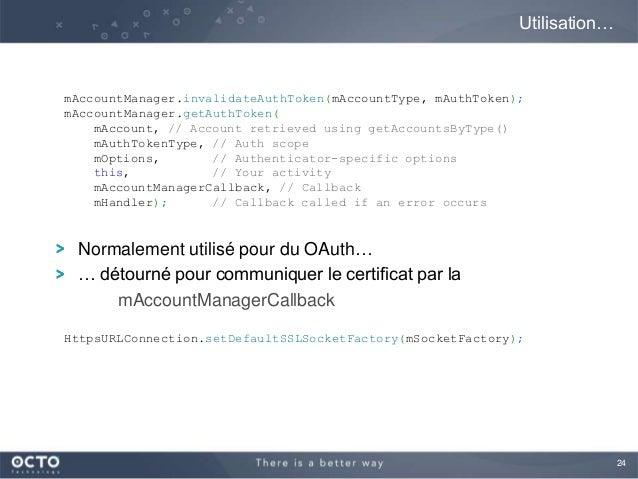 24Normalement utilisé pour du OAuth…… détourné pour communiquer le certificat par lamAccountManagerCallbackUtilisation…mAc...