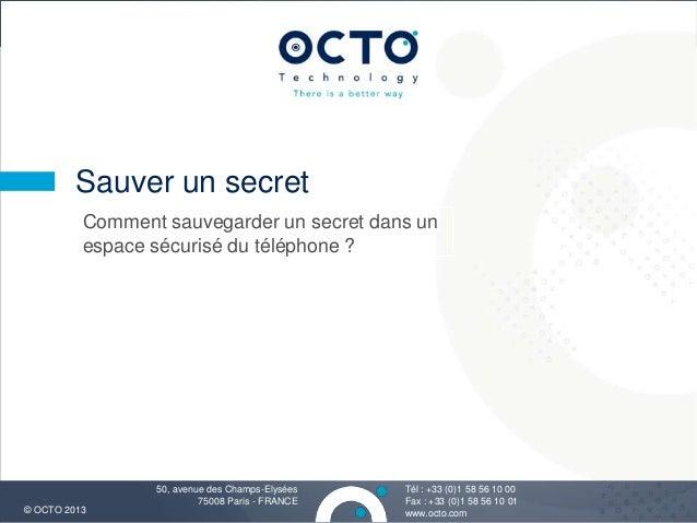 8Tél : +33 (0)1 58 56 10 00Fax : +33 (0)1 58 56 10 01www.octo.com© OCTO 201350, avenue des Champs-Elysées75008 Paris - FRA...