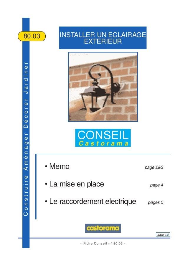 - Fiche Conseil n° 80.03 - page 1/5 ConstruireAménagerDécorerJardiner INSTALLER UN ECLAIRAGE EXTERIEUR 80.03 CONSEIL C a s...