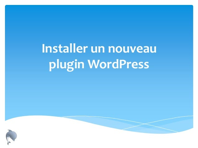 Installer un nouveau plugin WordPress