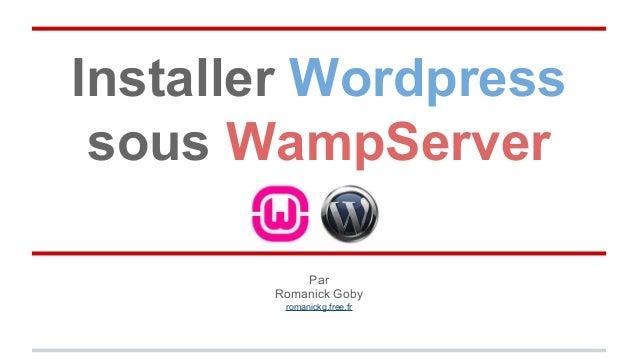 Installer Wordpress sous WampServer Par Romanick Goby romanickg.free.fr