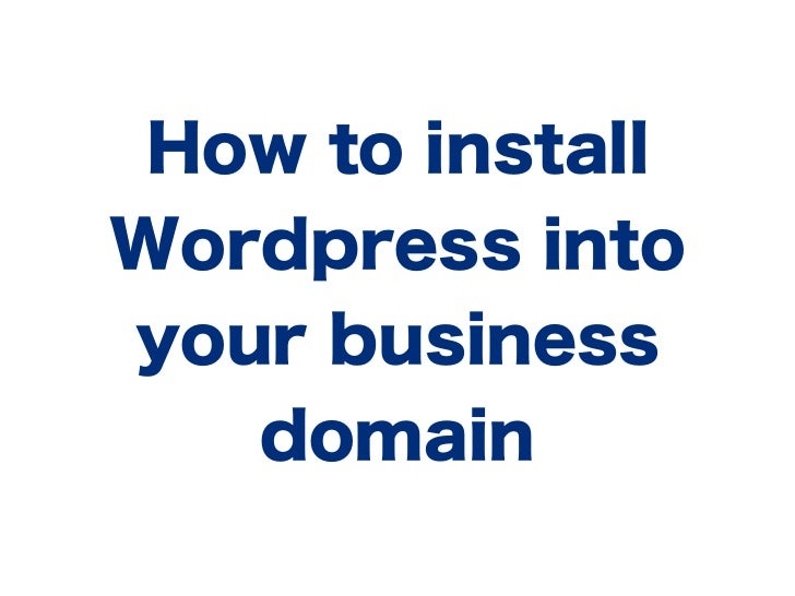 How to installWordpress intoyour business   domain