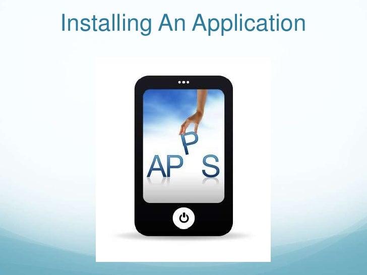 Installing An Application