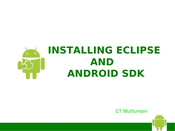 INSTALLING ECLIPSE       AND   ANDROID SDK          CTMuthumani