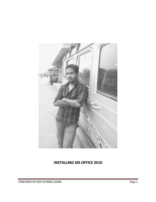 PREPARED BY RAVI KUMAR LANKE Page 1 INSTALLING MS OFFICE 2010