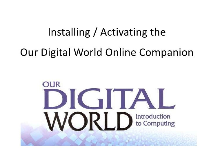 Installing / Activating theOur Digital WorldOnline Companion<br />