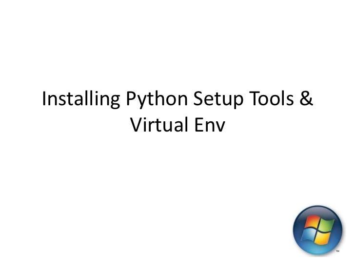 Installing Python Setup Tools &           Virtual Env
