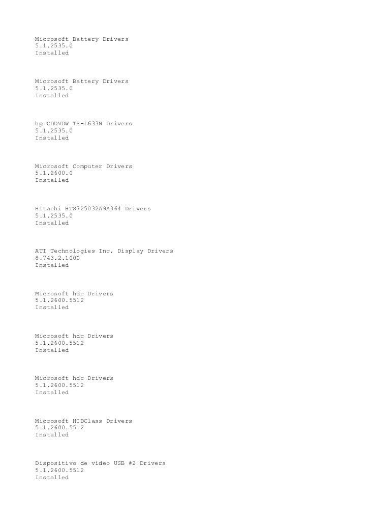 Microsoft Battery Drivers5.1.2535.0InstalledMicrosoft Battery Drivers5.1.2535.0Installedhp CDDVDW TS-L633N Drivers5.1.2535...