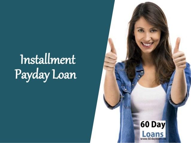 www.60dayloans.ca Installment Payday Loan