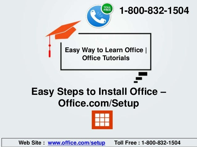 Easy Steps to Install Office – Office.com/Setup Easy Way to Learn Office | Office Tutorials Web Site : www.office.com/setu...