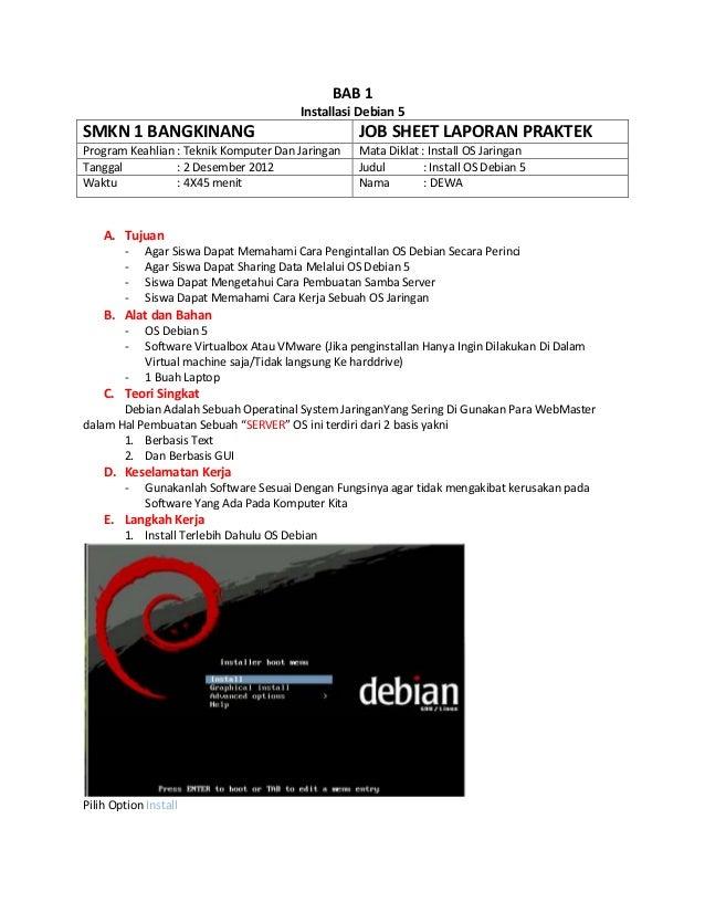 BAB 1 Installasi Debian 5 SMKN 1 BANGKINANG JOB SHEET LAPORAN PRAKTEK Program Keahlian : Teknik Komputer Dan Jaringan Mata...