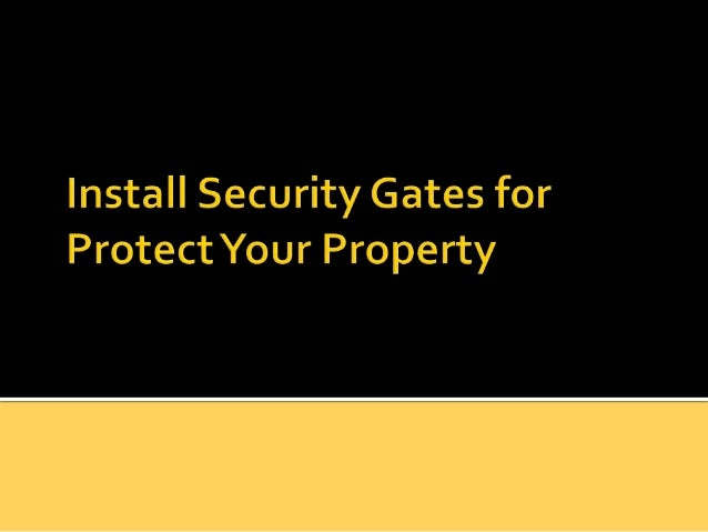  Gates have always been a basic requirementthan a luxury to any home. Sometimes a simplegate just is not enough to keep t...