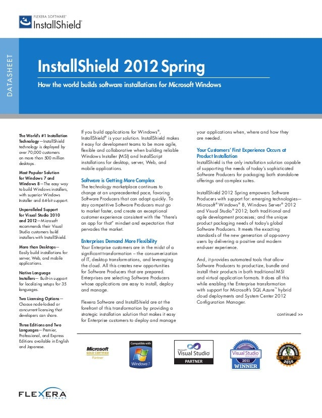 DATASHEET InstallShield 2012Spring How the world builds software installations for Microsoft Windows If you build applicat...