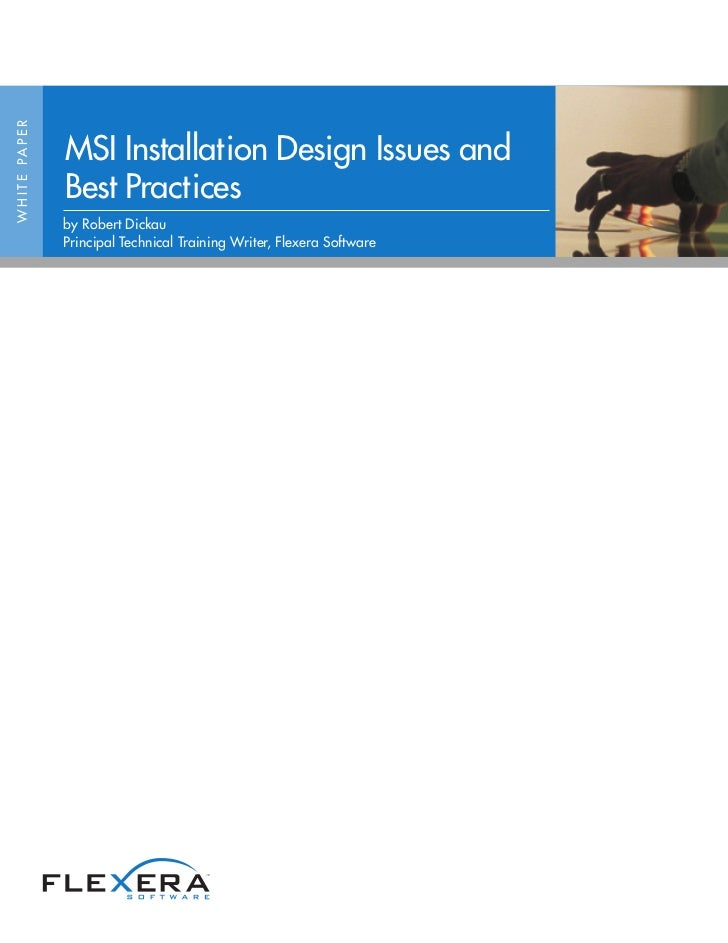 W H I T E PA P E R                     MSI Installation Design Issues and                     Best Practices              ...