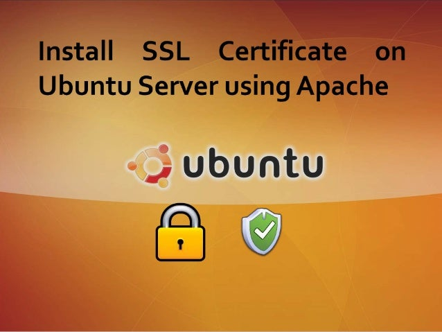 Install Ssl Certificate On Ubuntu Server Using Apache