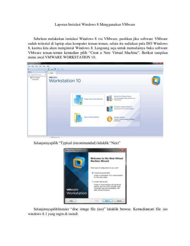 Laporan Instalasi Windows 8 Menggunakan VMware Sebelum melakukan instalasi Windows 8 via VMware, pastikan jika software VM...