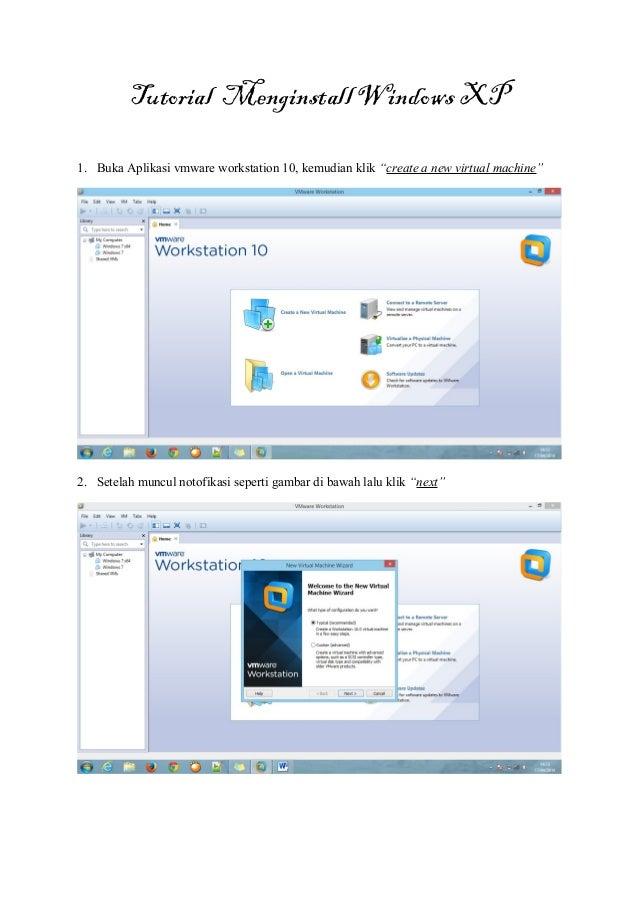 "Tutorial Menginstall Windows XP 1. Buka Aplikasi vmware workstation 10, kemudian klik ""create a new virtual machine"" 2. Se..."