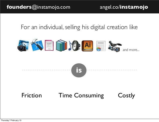 founders@instamojo.com                            angel.co/instamojo                     For an individual, selling his di...