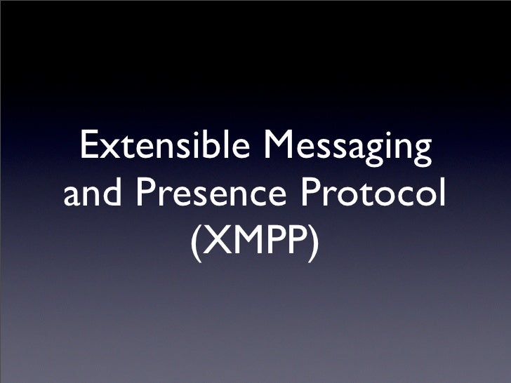 Extensible Messaging And Presence Protocol : Instant messaging with jabber xmpp