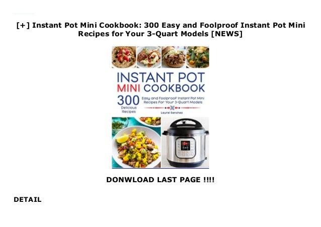 Instant Pot Mini Cookbook 300 Easy And Foolproof Instant Pot Min