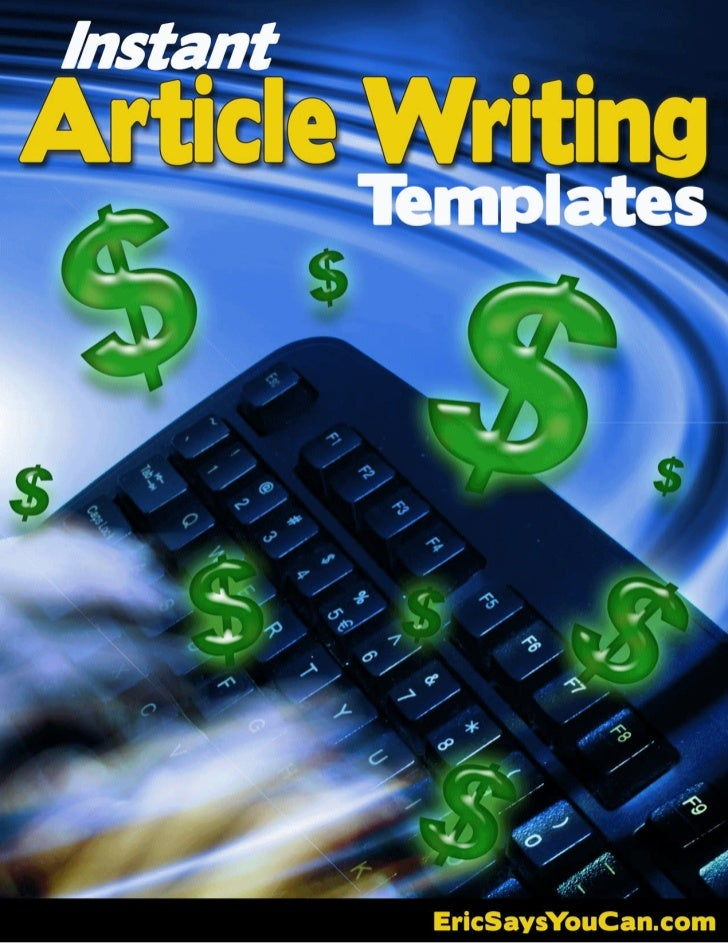 40+Instant Article   Writing  Templates          By Eric Gruber    Your Article Marketing Expert