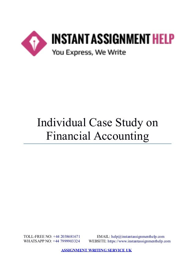 instant assignment help case study on financial accounting individual case study on financial accounting toll no 44 2038681671 email