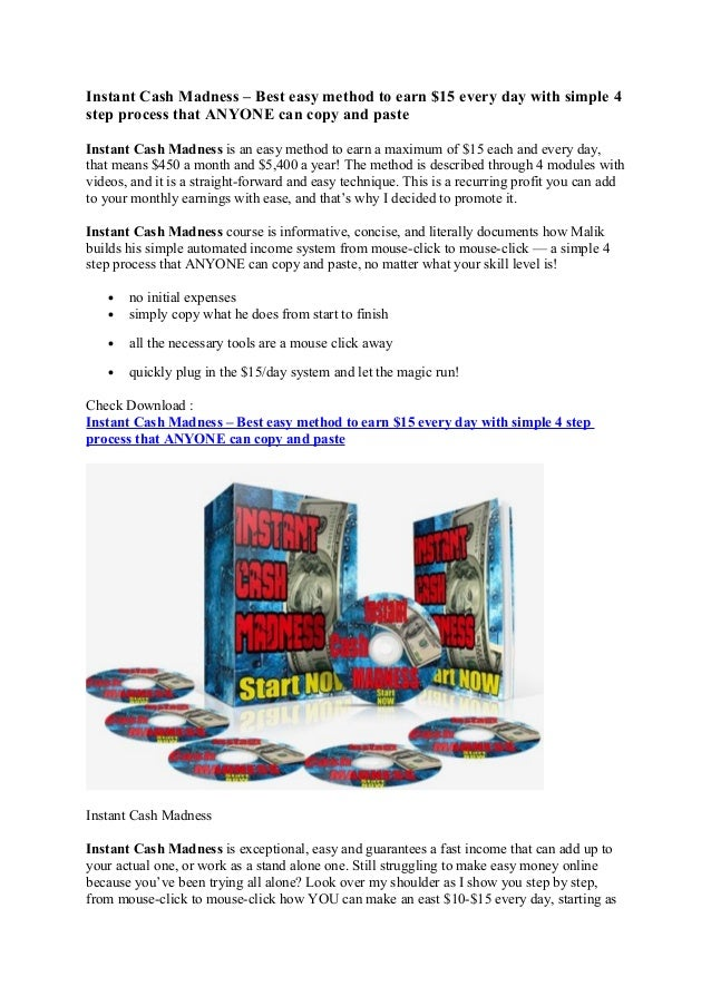 Instant Cash Madness – Best easy method to earn $15 every day with simple 4step process that ANYONE can copy and pasteInst...