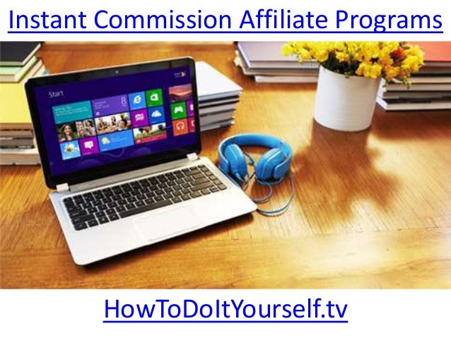 Instant Commission Affiliate ProgramsHowToDoItYourself.tv