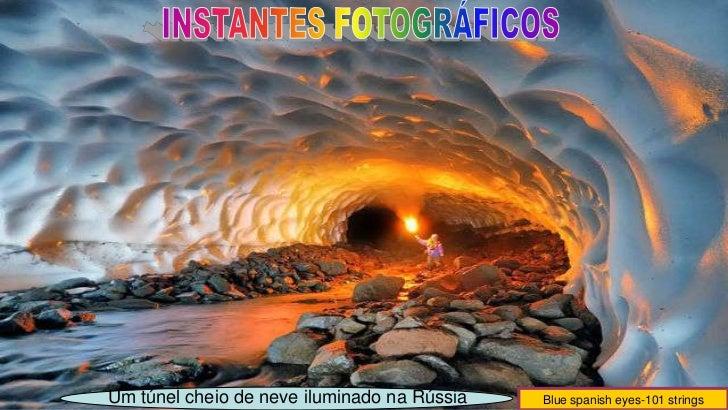 Um túnel cheio de neve iluminado na Rússia   Blue spanish eyes-101 strings