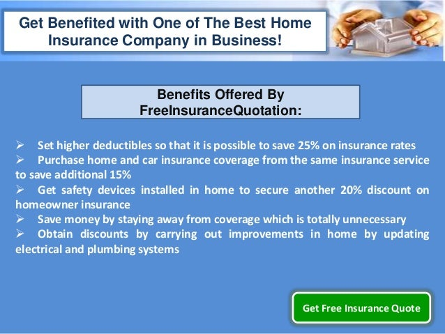 ... Insurance Quote; 4. Get Benefited With One Of The Best Home ...