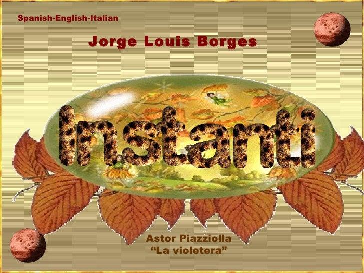 "Jorge Louis Borges Astor Piazziolla "" La violetera"" Spanish-English-Italian"