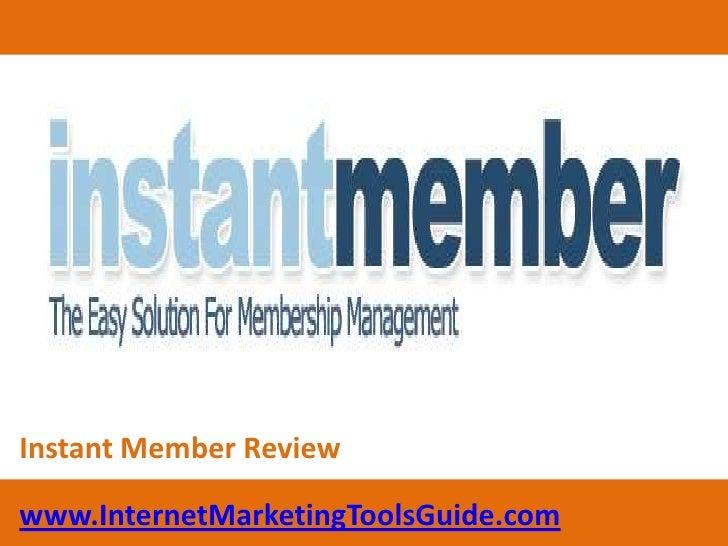Instant Member Review