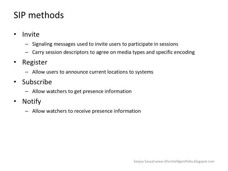 SIP methods <ul><li>Invite  </li></ul><ul><ul><li>Signaling messages used to invite users to participate in sessions  </li...