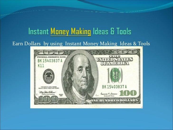 Earn Dollars by using Instant Money Making Ideas & Tools