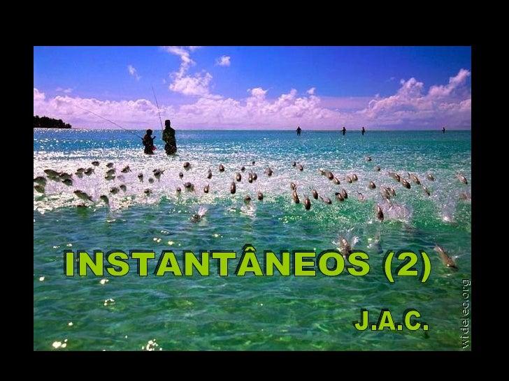 INSTANTÂNEOS (2) J.A.C.