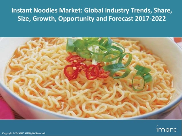 Copyright © IMARC. All Rights Reserved Instant Noodles Market: Global Industry Trends, Share, Size, Growth, Opportunity an...