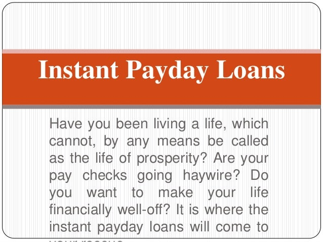 Instant Payday Advance : Instant payday loans in uk