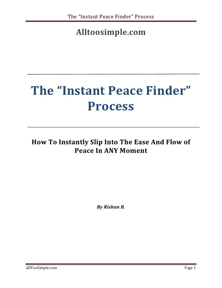 "The ""Instant Peace Finder"" Process                        Alltoosimple.com       The ""Instant Peace Finder""            Pro..."