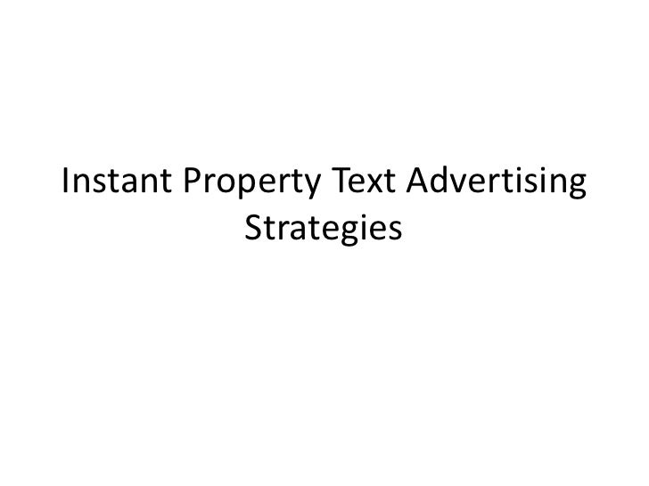 Instant Property Text Advertising Strategies<br />