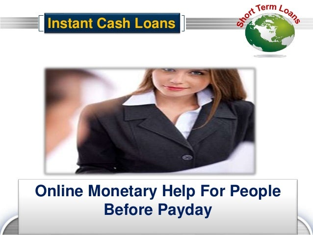 LOGO Online Monetary Help For People Before Payday Instant Cash Loans
