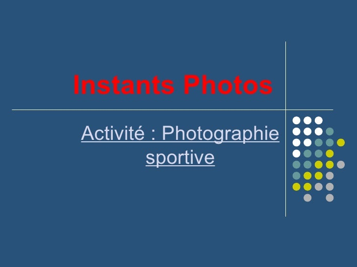 Instants Photos Activité : Photographie sportive