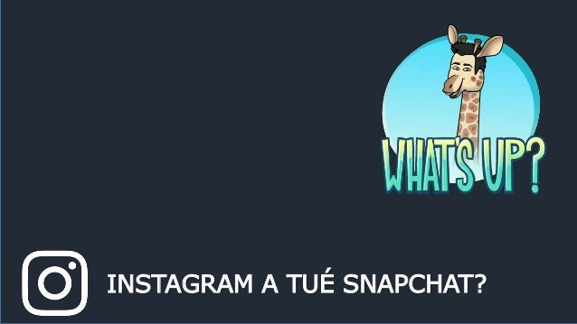 INSTAGRAM A TUÉ SNAPCHAT?